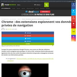 Chrome : des extensions espionnent vos données privées de navigation