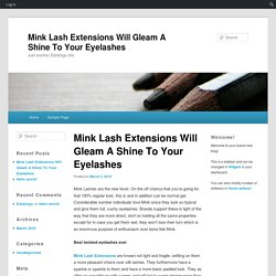 Mink Lash Extensions Will Gleam A Shine To Your Eyelashes