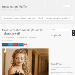 How Hair Extensions Clips Can be Taken Care of?