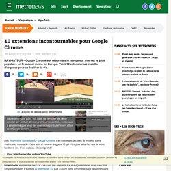 10 extensions incontournables pour Google Chrome