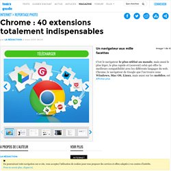 Chrome : 30 extensions totalement indispensables