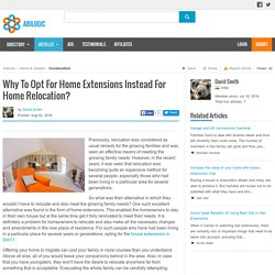 Why To Opt For Home Extensions Instead For Home Relocation?