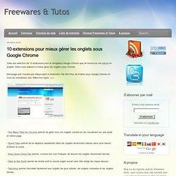 10 extensions pour mieux gérer les onglets sous Google Chrome