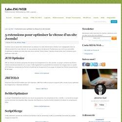 5 extensions pour optimiser la vitesse d'un site Joomla! - Labo JNG WEB