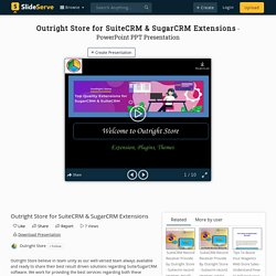 Outright Store for SuiteCRM & SugarCRM Extensions PowerPoint Presentation - ID:10060713
