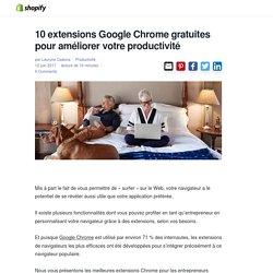 10 extensions Google Chrome gratuites pour améliorer la productivité