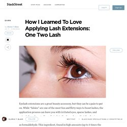 How I Learned To Love Applying Lash Extensions One Two Lash