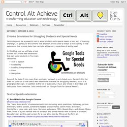 Control Alt Achieve: 21 Chrome Extensions for Special Needs and Struggling Students
