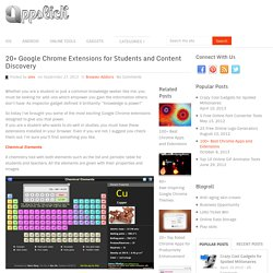 20+ Google Chrome Extensions for Students and Content Discovery