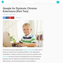 7 Google Chrome Extensions that Help Students with Dyslexia