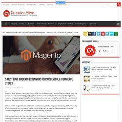 5 Must Have Magento Extensions For Successful E-Commerce Stores - Creative Alive