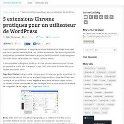 5 extensions Chrome pratiques pour un utilisateur de WordPress