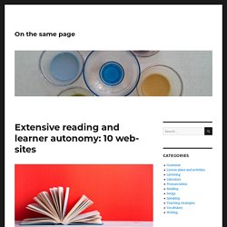 Extensive reading and learner autonomy: 10 websites