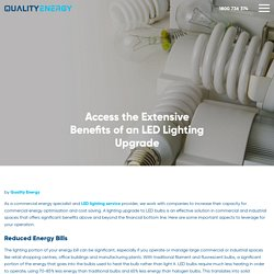 Access the Extensive Benefits of an LED Lighting Upgrade - Quality Energy