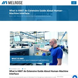 What is HMI? An Extensive Guide About Human-Machine Interface - Melrose Systems