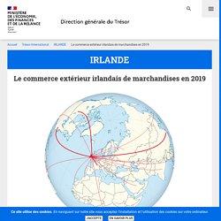 Le commerce extérieur irlandais de marchandises en 2018 - IRLANDE