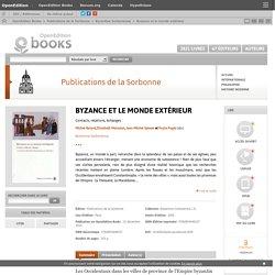 Byzance et le monde extérieur - Publications de la Sorbonne