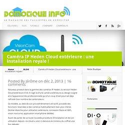 Caméra IP Heden Cloud extérieure : une installation royale !