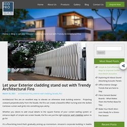 Let your Exterior cladding stand out with Trendy Architectural Fins