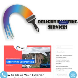 How to Make Your Exterior House Painting Last Longer?