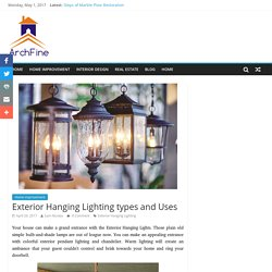 Exterior Hanging Lighting types and Uses – Best Architecture and Interior Designer company