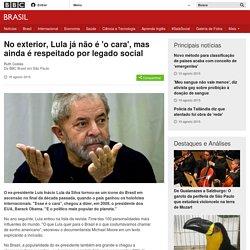 No exterior, Lula já não é 'o cara', mas ainda é respeitado por legado social - BBC Brasil