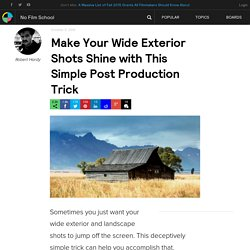 Make Your Wide Exterior Shots Shine with This Simple Post Production Trick
