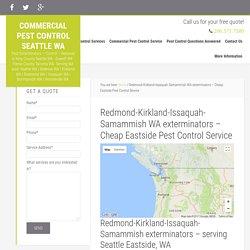 Redmond-Kirkland-Issaquah-Samammish WA exterminators - Cheap Eastside Pest Control Service