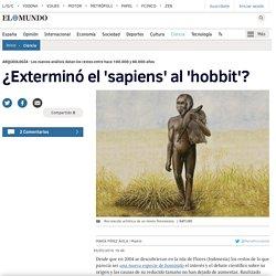 ¿Exterminó el 'sapiens' al 'hobbit'?