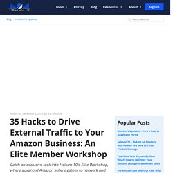 35 Hacks to Drive External Traffic to Your Amazon Business: An Elite Member Workshop