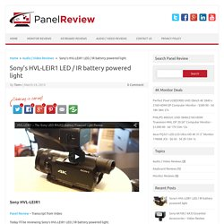Sony External Light For Camcorders -The HVL-LEIR1 Review