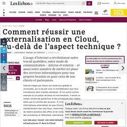 Comment réussir une externalisation en Cloud, au-delà de l'aspect technique ?, Le Cercle