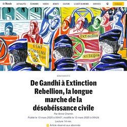 De Gandhi à Extinction Rebellion, la longue marche de la désobéissance civile