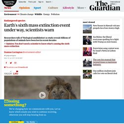 Earth's sixth mass extinction event under way, scientists warn