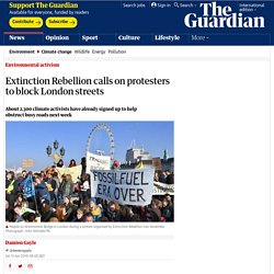 Extinction Rebellion Calls On Protesters To Block London Streets