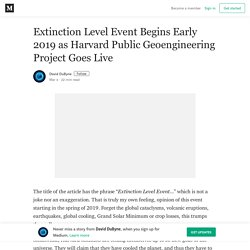 Extinction Level Event Begins Early 2019 as Harvard Public Geoengineering Project Goes Live