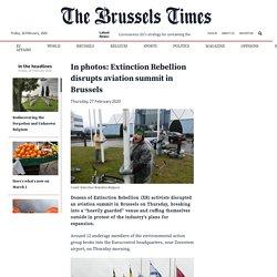In photos: Extinction Rebellion disrupts aviation summit in Brussels