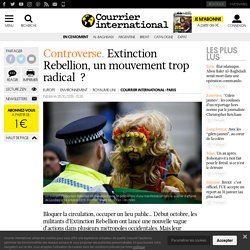 Extinction Rebellion, un mouvement trop radical?
