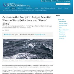 SCRIPPS OCEANOGRAPHY NEWS : : Oceans on the Precipice: Scripps Scientist Warns of Mass Extinctions and 'Rise of Slime'