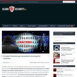 Accepter l'extorsion par ransomware encourage les criminels - Globb Security FR
