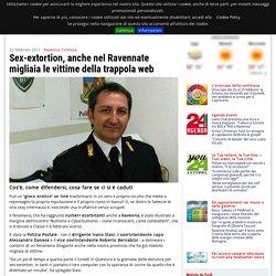Sex-extortion, anche nel Ravennate migliaia le vittime della trappola web