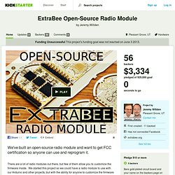 ExtraBee Open-Source Radio Module by Jeremy Willden