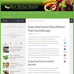Grape Seed Extract More Efficient Than Chemotherapy