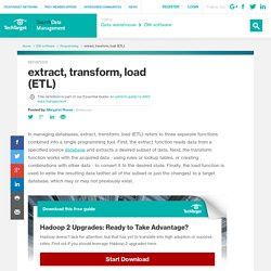 What is extract, transform, load (ETL)? - Definition from WhatIs.com