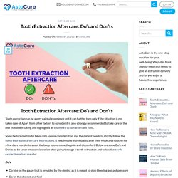 Tooth Extraction Aftercare: Do's and Don'ts - AstoCare