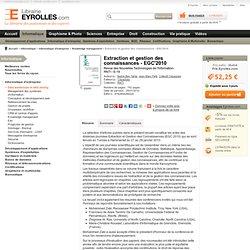 Livre Extraction et gestion des connaissances - EGC'2010 - S. Ben Yahia, J. Petit, Collectif Cépaduès - Revue des Nouvelles Technologies de l'Information- RNTI - E-19