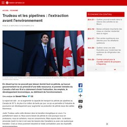 Trudeau et les pipelines: l'extraction avantl'environnement