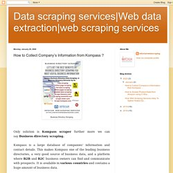 web scraping services: How to Collect Company's Information from Kompass ?