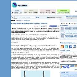L'extraction du gaz de schiste, un processus compliqué > Gaz