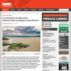 Les extractions de sable marin menacent-elles nos plages et notre littoral